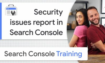 Security issues report in Search Console - Google Search Console Training