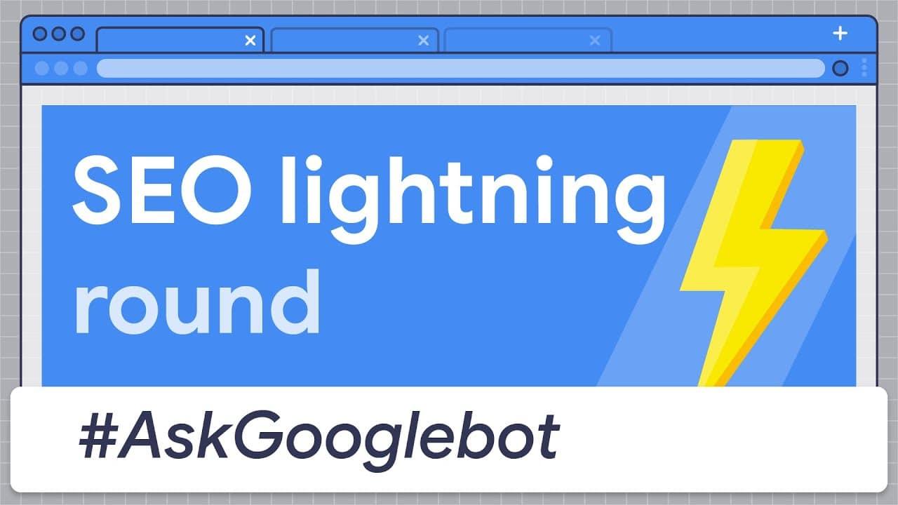 SEO lightning round - #AskGooglebot