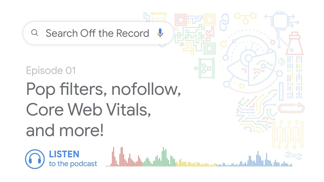 Pop filters, nofollow, Core Web Vitals, and more!   Search Off the Record podcast