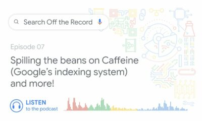 Spilling the beans on Caffeine (Google's indexing system) and more! | Search Off the Record podcast