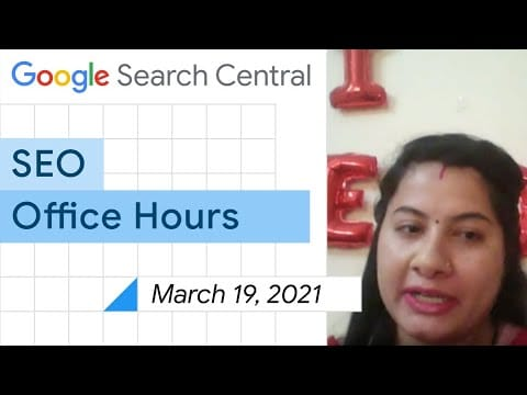 English Google SEO office-hours from March 19, 2021
