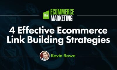 4 Effective Ecommerce Link Building Strategies via @sejournal, @_kevinrowe
