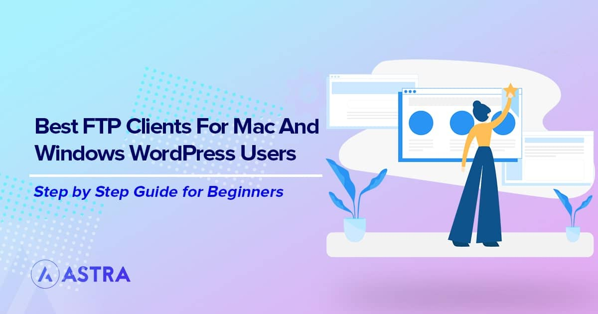 9 Best FTP Clients for Mac and Windows WordPress Users