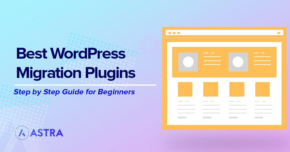 10 Best WordPress Migration Plugins for a Super Smooth Site Migration