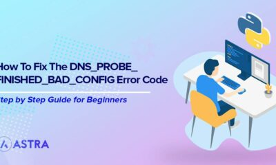 9 Simple Ways to Fix the DNS_PROBE_FINISHED_BAD_CONFIG Error