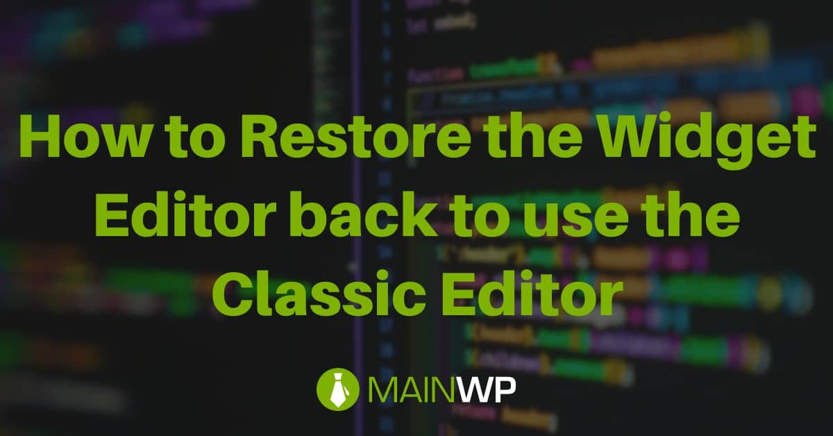 How to Restore the Widget Editor back to use the Classic Editor