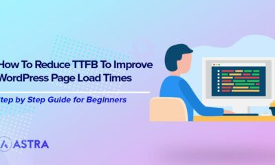 Reducing TTFB to Make Your WordPress Pages Load More Quickly