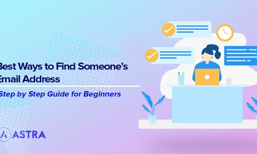 13 Innovative Ways to Find Someone's Email Address (Free & Paid)