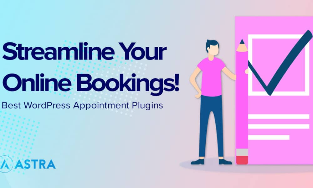 Best WordPress Appointment and Booking Plugins For 2021