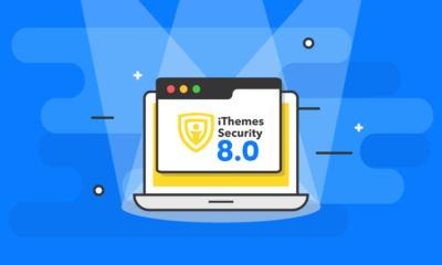 iThemes Security 8.0 Brings New Design, Features