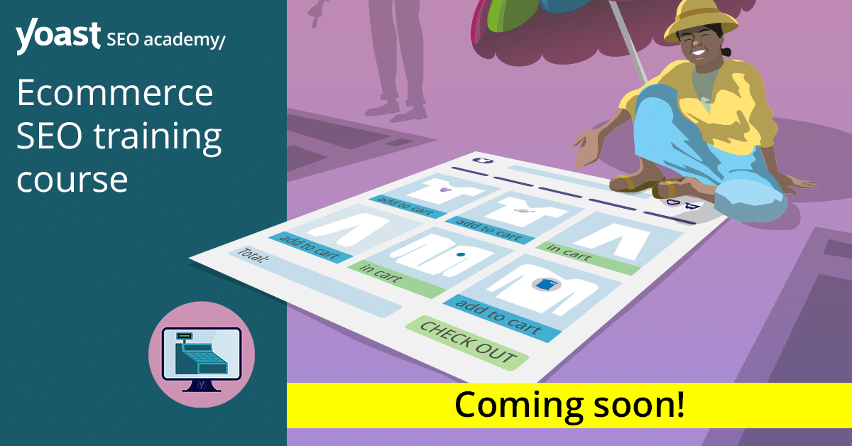Coming soon: A training course on ecommerce SEO!