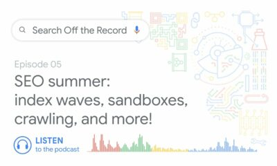 SEO summer: Index waves, sandboxes, crawling, and more! | Search Off the Record podcast