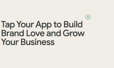 Tap Your App to Build Brand Love and Grow Your Business