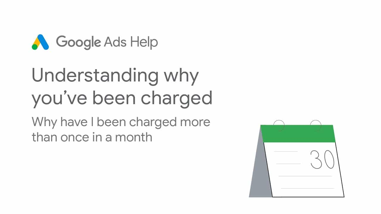 Google Ads Help: Understanding why you've been charged -  Part 2