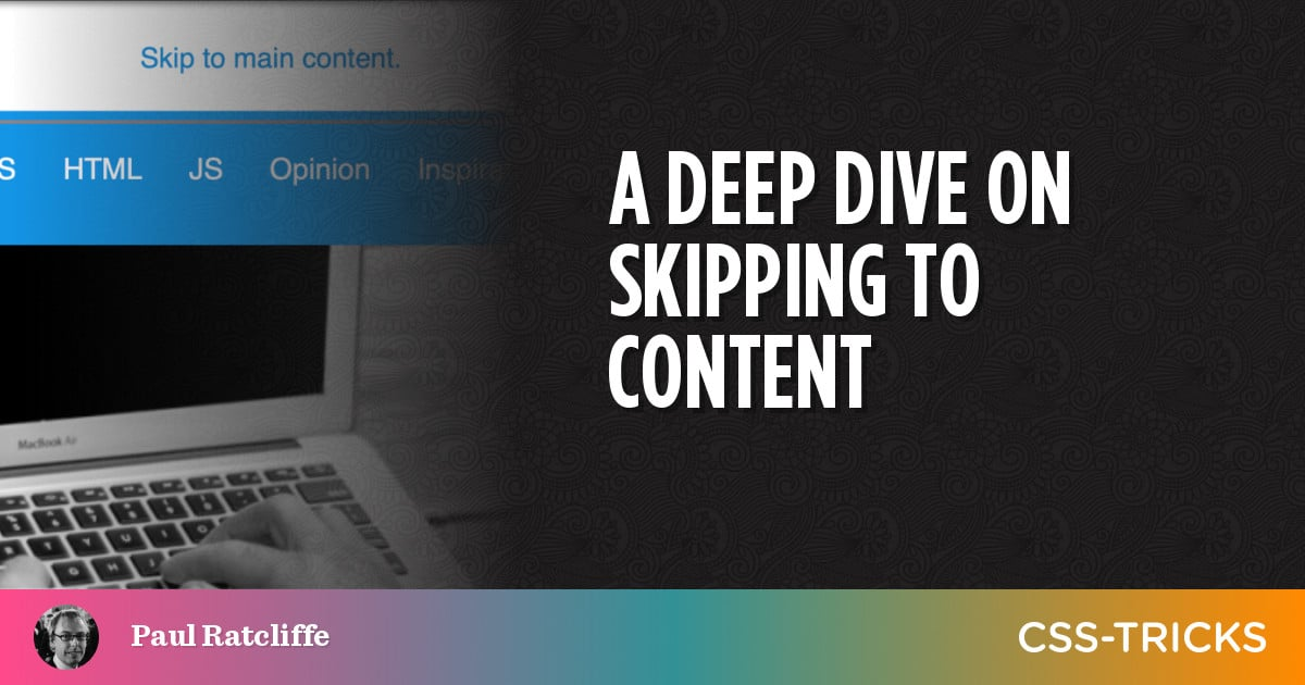 A Deep Dive on Skipping to Content