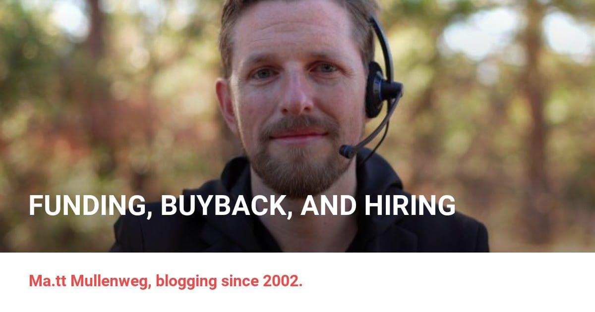 Funding, Buyback, and Hiring