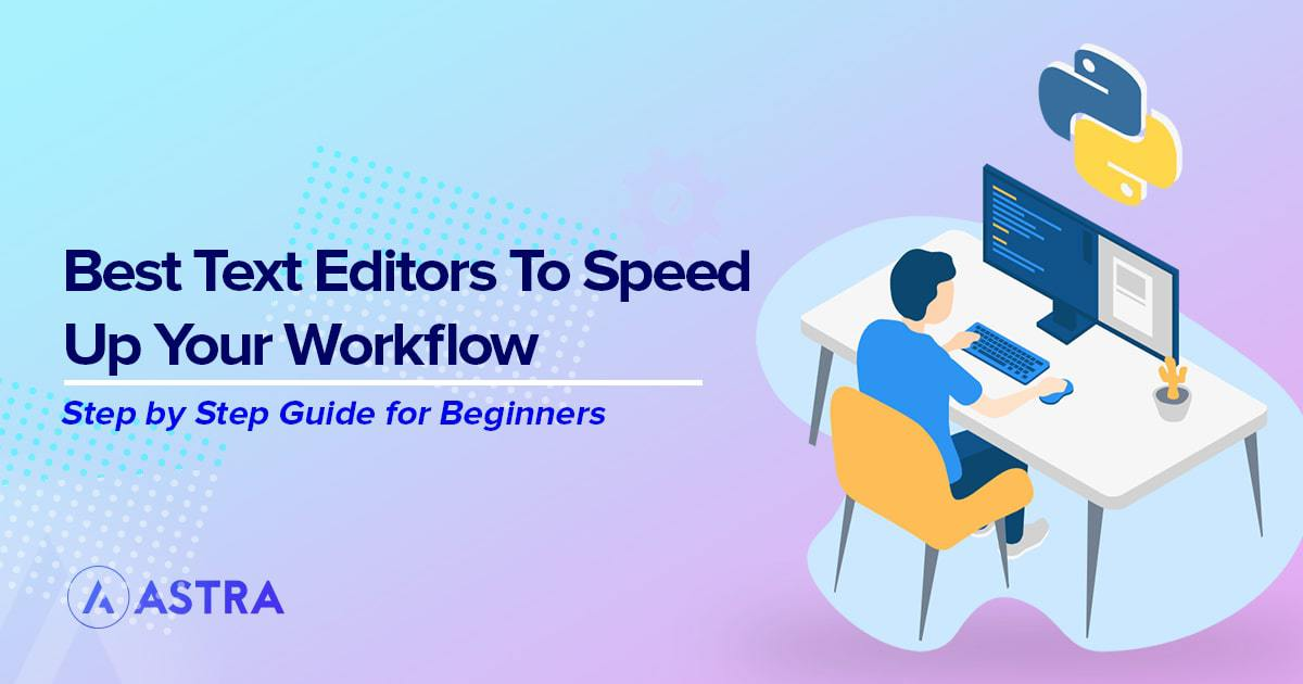 14 Best Text Editors to Speed Up Your Workflow (2021)