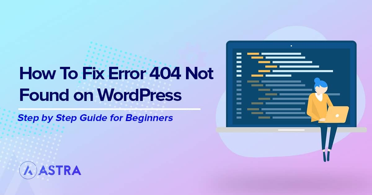 How to Fix Error 404 Not Found On WordPress Posts and Pages