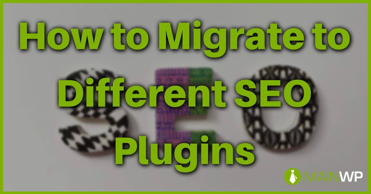 How to Migrate to Different SEO Plugins on your Site