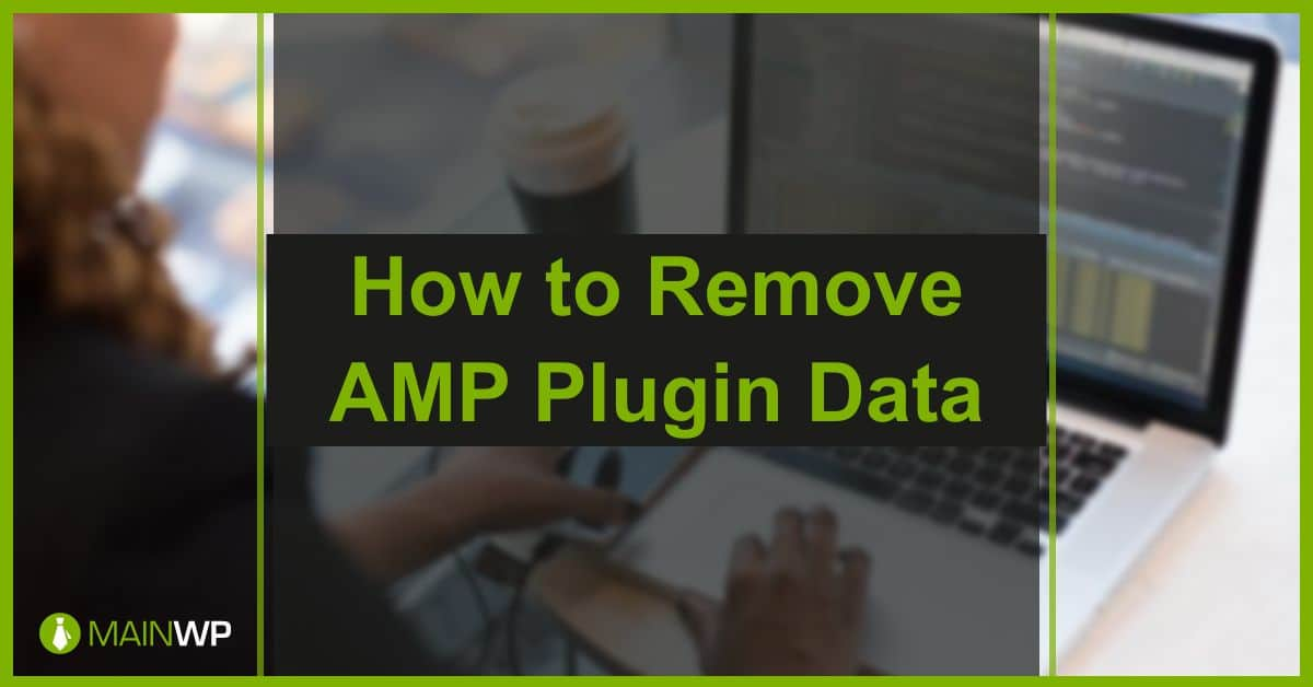 How to Remove AMP Plugin Data on Your Site