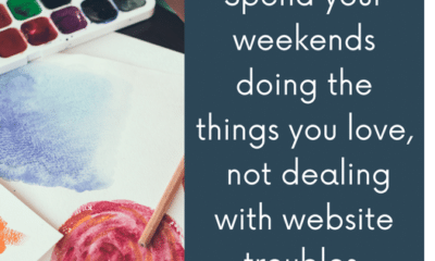 Whether you'd rather spend your weekends painting, running, or bingeing a new series, we know you don't want to spend your days off handling website s...