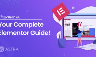 How to Use Elementor: A Complete Guide (2021)