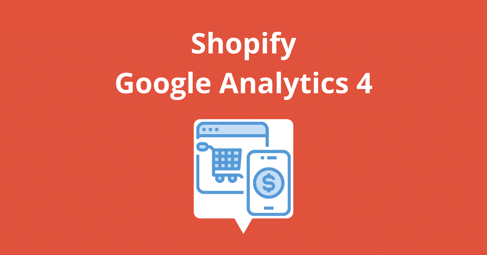 Google Analytics for Shopify Stores: Everything You Need to Know via @sejournal, @KayleLarkin