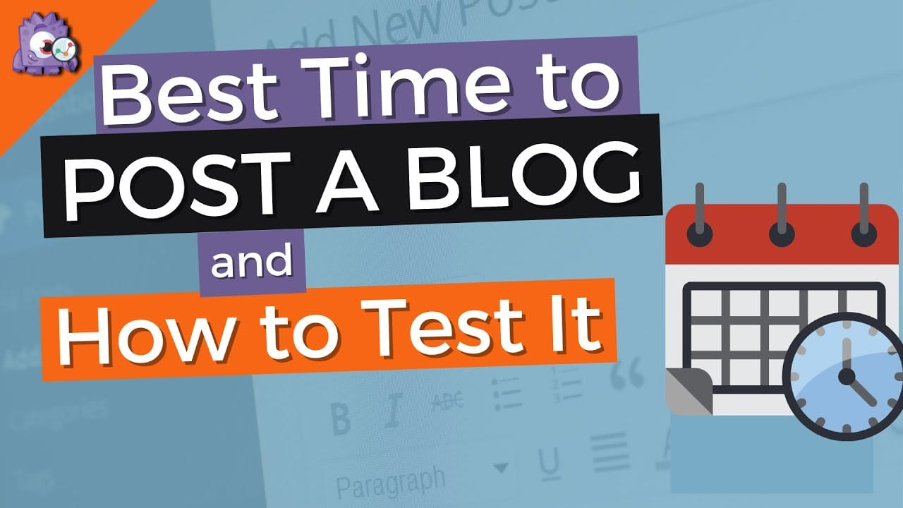 What Is The Best Time To Post A Blog and How To Test It