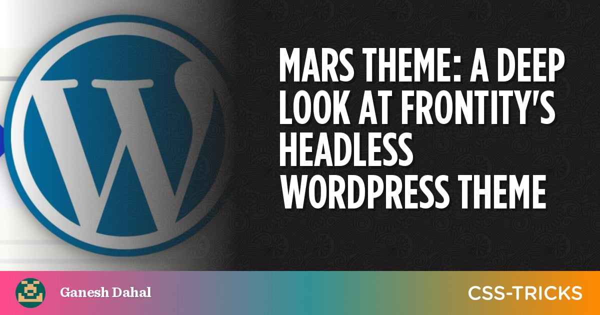 Mars Theme: A Deep Look at Frontity's Headless WordPress Theme