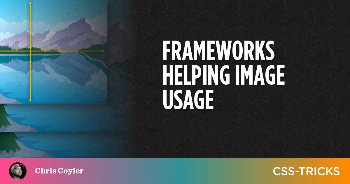 Frameworks Helping Image Usage