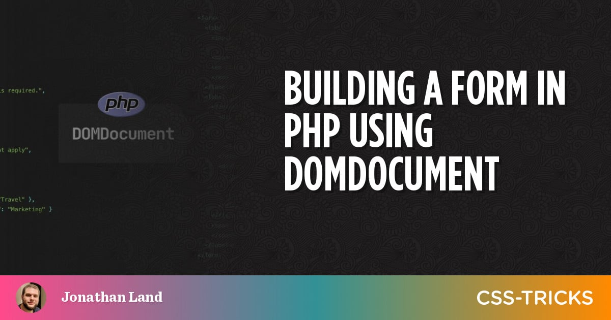 Building a Form in PHP Using DOMDocument