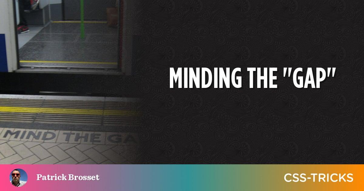 "Minding the ""gap"""
