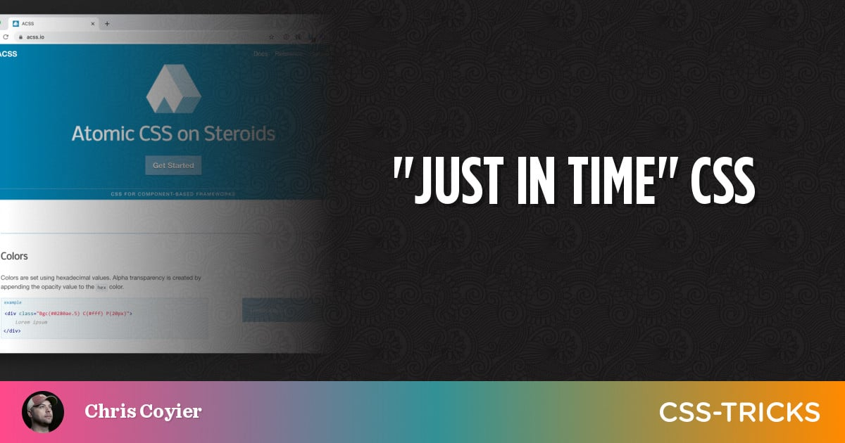 """""""Just in Time"""" CSS"""