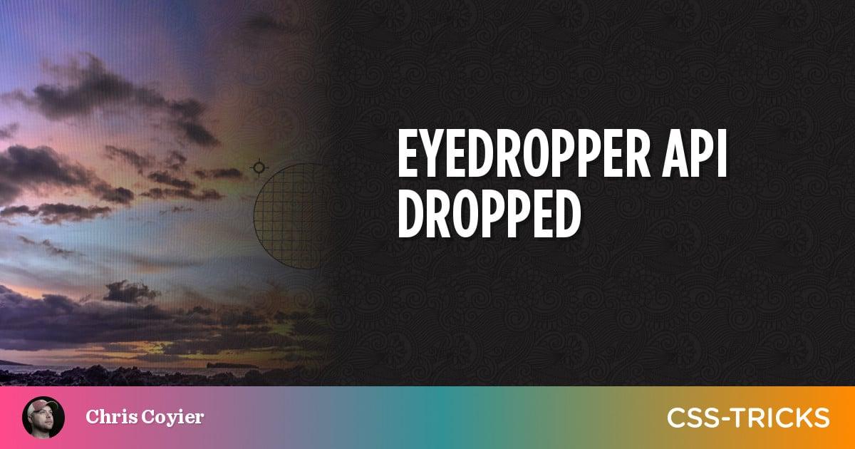 EyeDropper API Dropped