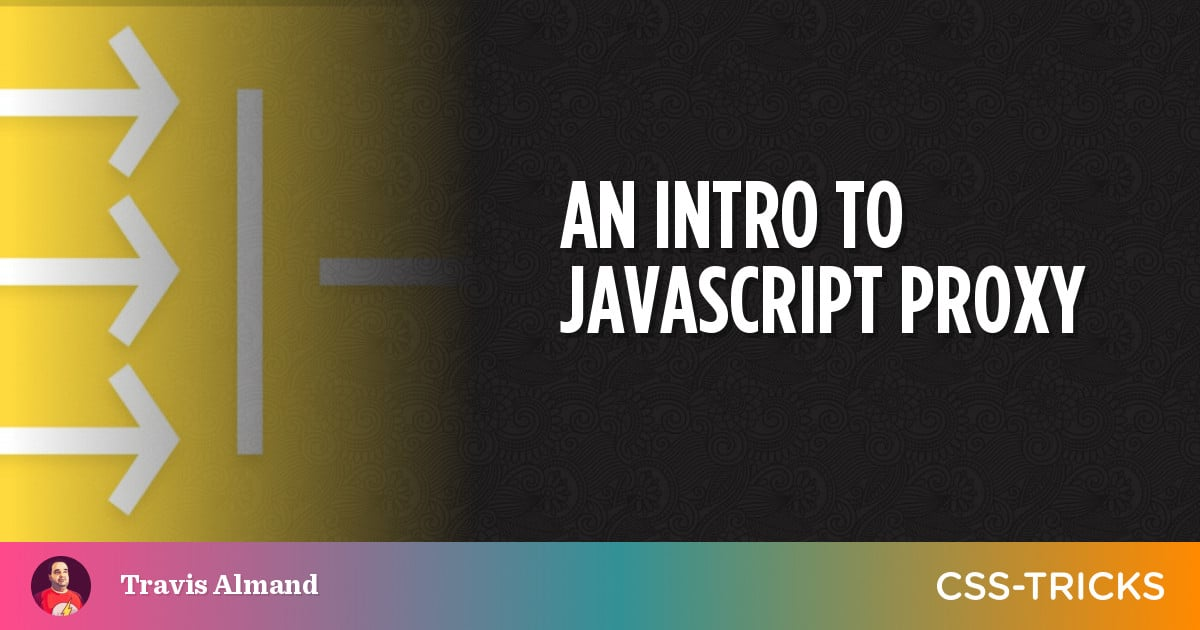 An Intro to JavaScript Proxy