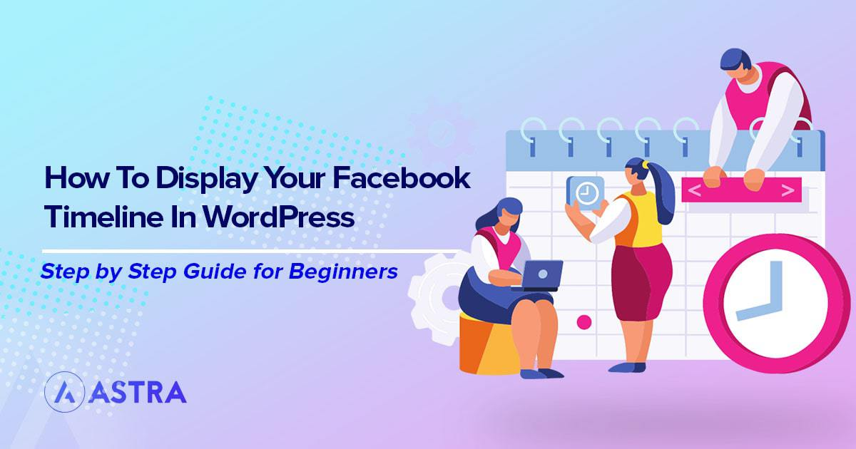 2 Best Ways to Display Your Facebook Timeline in WordPress