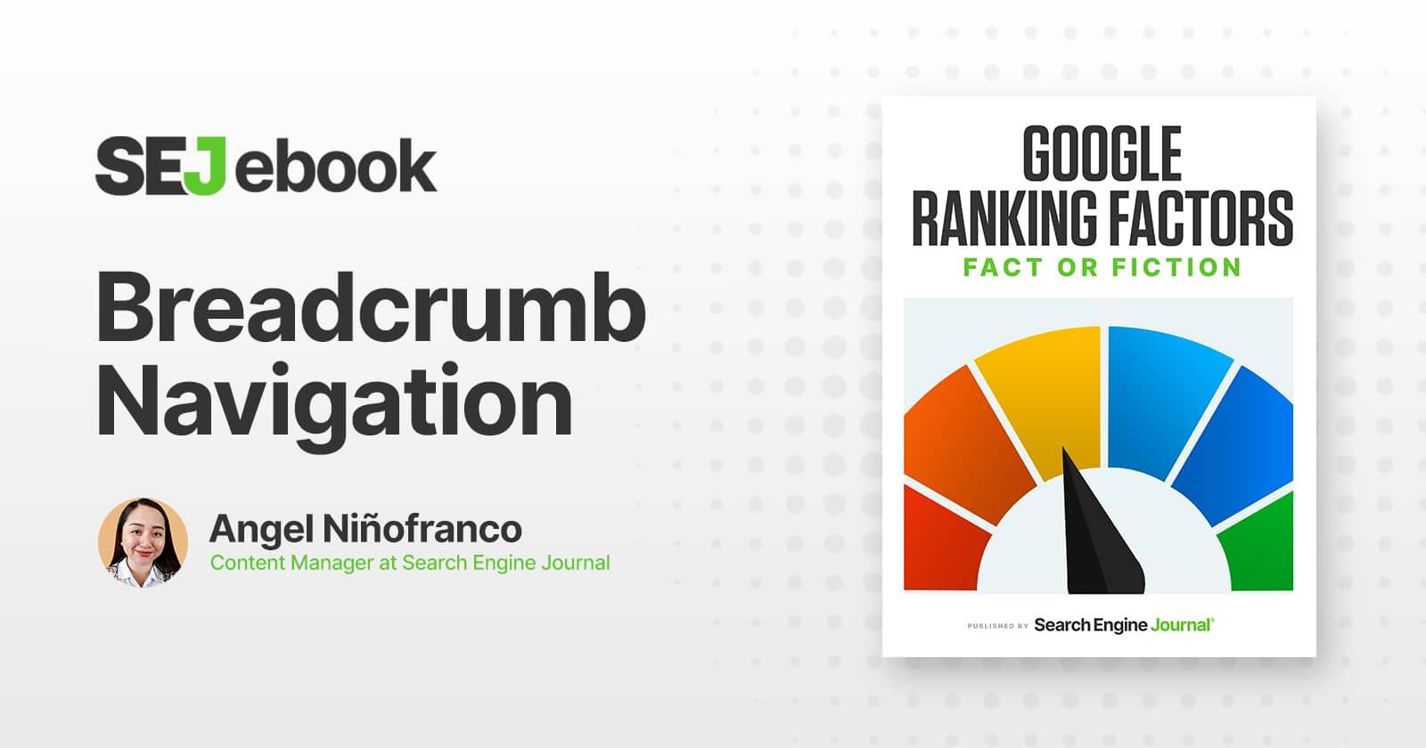 Breadcrumb Navigation: Is It a Google Ranking Factor? via @sejournal, @A_Ninofranco