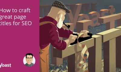 How to craft great page titles for SEO