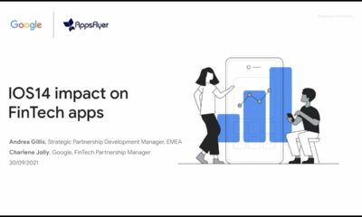 Google Fintech apps webinar #4: iOS14 impact on FinTech apps and recommendations, with AppsFlyer