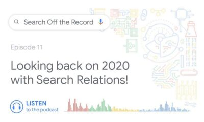 Looking back on 2020 with Search Relations | Search Off the Record