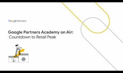 Google Partners Academy on Air: Countdown to Retail Peak