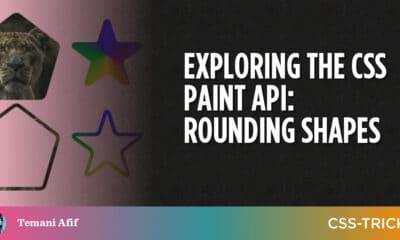 Exploring the CSS Paint API: Rounding Shapes