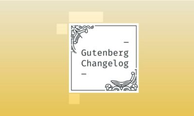 Changelog #53 – WordPress 5.9 Go/No Go decision, Gutenberg releases 11.6 and 11.7, and Themes and Styles for the Editor