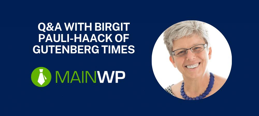 Q&A with Birgit Pauli-Haack of Gutenberg Times
