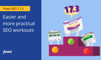 Yoast SEO 17.3: Easier and more practical SEO workouts