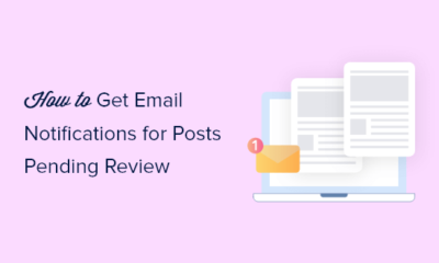 How to Get Email Notifications for Posts Pending Review in WordPress